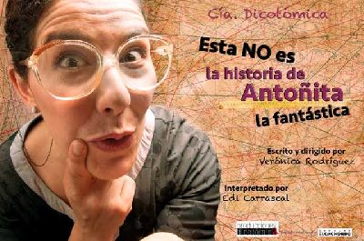 Teatro: Esta no es la historia de Antoñita la fantástica (Buhaira)