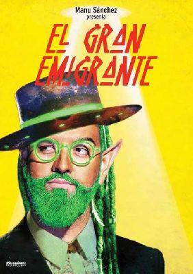 Cartel de la obra El gran emigrante de Manu Sanchez