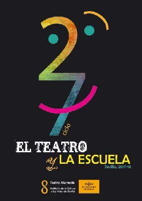 XXVII El teatro y la escuela en Sevilla (2017-2018)
