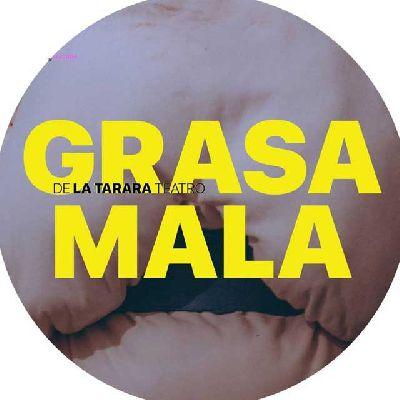 Cartel de la obra Grasa mala de la compañía La Tarara Teatro