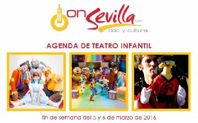 Teatro infantil en Sevilla fin de semana del 5 y 6 de marzo 2016