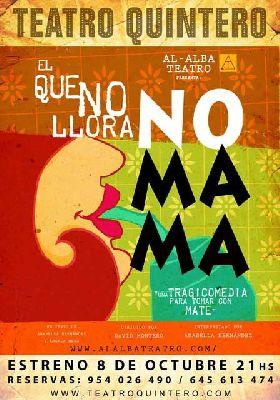 Teatro: El que no llora no mama en el Teatro Quintero de Sevilla