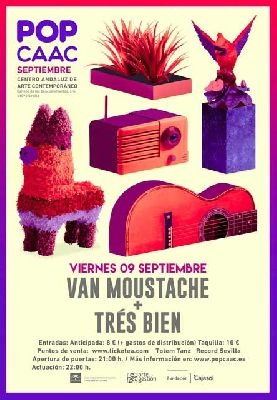 Concierto: Van Moustache y Trés Bien! en Pop CAAC Sevilla 2016