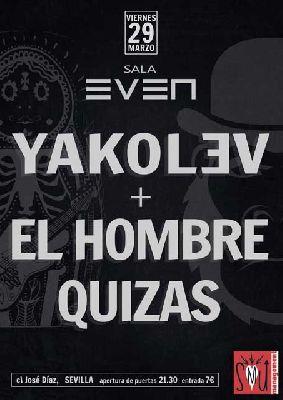 Cartel del concierto de Yakolev y El hombre quizás en la Sala Even Sevilla 2019